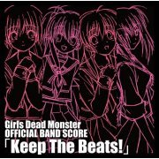 Girls Dead Monster Official Band Score - Keep The Beats! [Limited Pressing] (Japan)