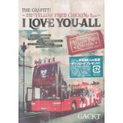 The Graffiti - Attack Of The Yellow Fried Chickenz In Europe - I Love You All (Japan)