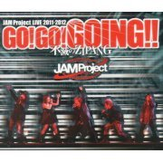 Jam Project Live 2011-2012 Go! Go! Going! Messhi No Zipang - Live BD (Japan)