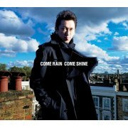 Come Rain Come Shine [CD+DVD Limited Edition] (Japan)