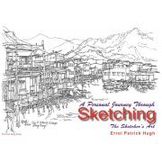 A Personal Journey Through Sketching: The Sketcher's Art (US)