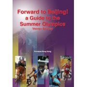 Forward to Beijing! A Guide to the Summer Olympics (US)