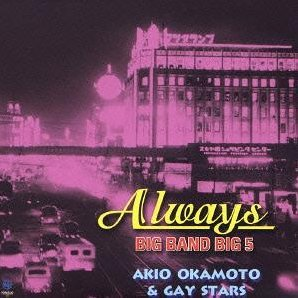 Always / Big Band Big 5 / Akio Okamoto & Gay Stars