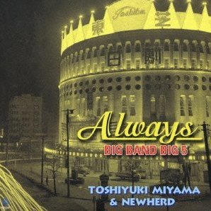 Always / Big Band Big 5 / Toshiyuki Miyama & New Herd