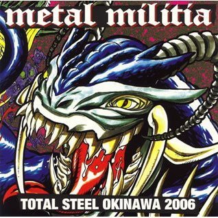 Total Steel Okinawa 2006 Metal Militia