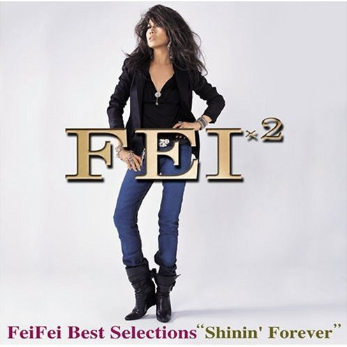 FeiFei Best Selections shinin Forever