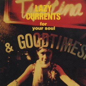 Lazy Currents For Your Soul