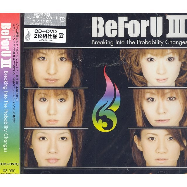 BeForU III -Breaking Into The Probability Changes- [CD+DVD]