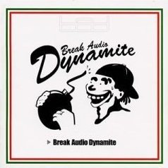 Break Audio Dynamite