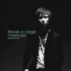 Break A Cage / Message
