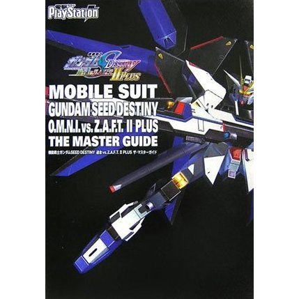 Mobile Suit Gundam Seed Destiny O.M.N.I. vs Z.A.F.T. II Plus: The Master Guide