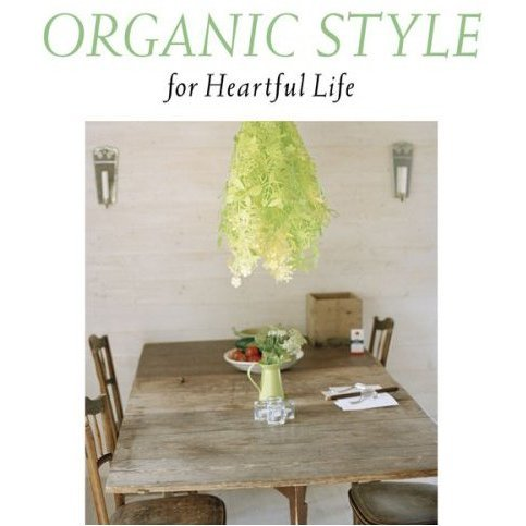 Organic Style For Heartful Life