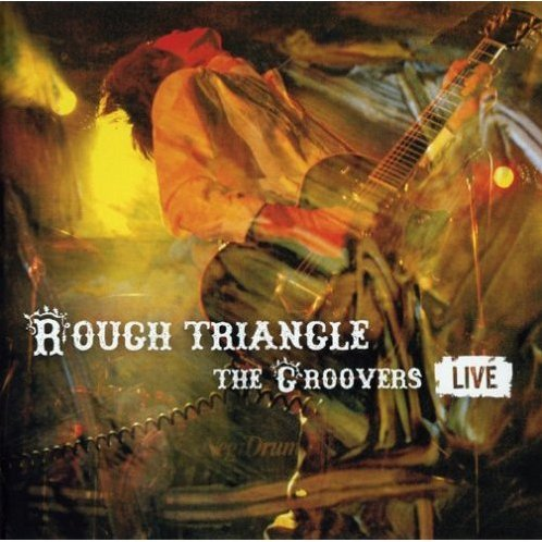 Rough Triangle -  The Groovers Live