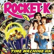 Time Machine -Roots of Rocket K