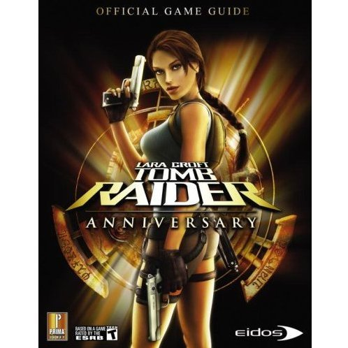 Lara Croft Tomb Raider Anniversary: Prima Official Game Guide