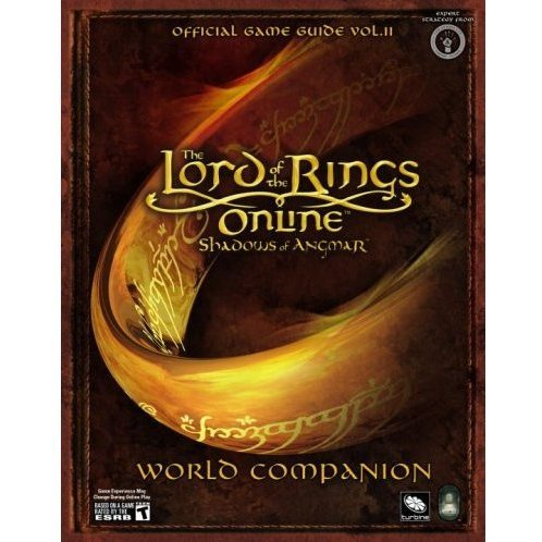 Lord of the Rings Online: Shadows of Angmar - World Companion: Prima Official Game Guide