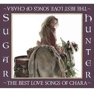 Sugar Hunter - The Best Love Song Of Chara [CD+DVD Limited Edition]