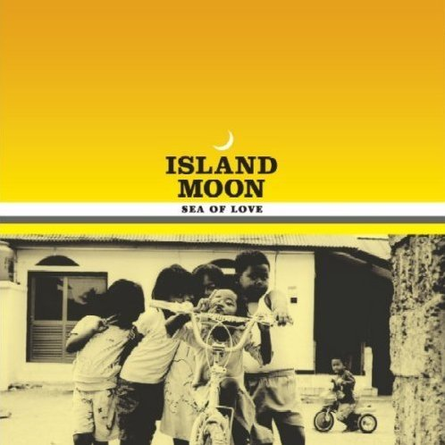 Island Moon - Sea Of Love