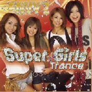 Super Girls Trance -Envy Super Model Ver.-