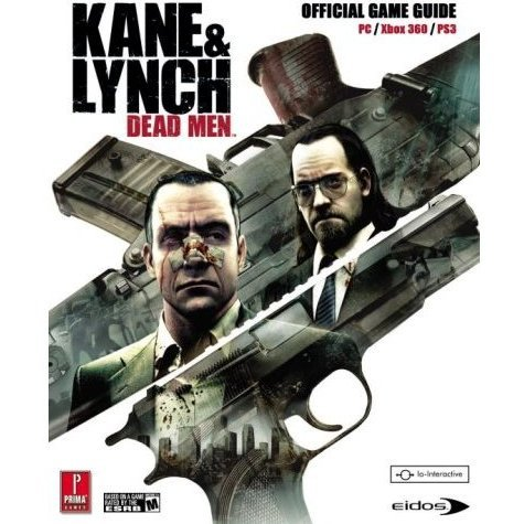 Kane & Lynch: Dead Men Prima Official Game Guide