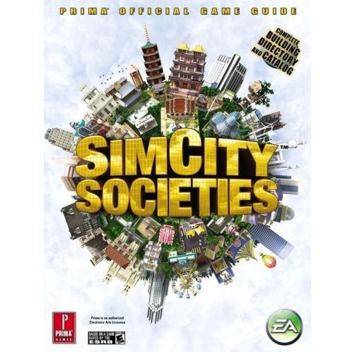 SimCity Societies: Prima Official Game Guide