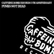 Caffeine Bomb Records 5th Anniversary - Punks Not Dead