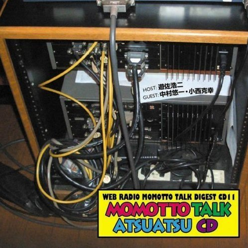 Web Radio Momotto Talk Digest CD 11: Momotto Talk Atsuatsu CD
