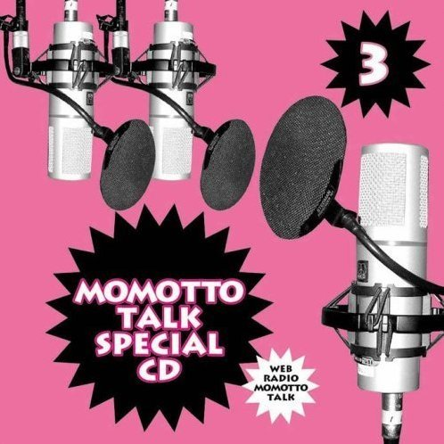 Web Radio Momotto Talk Special CD 3