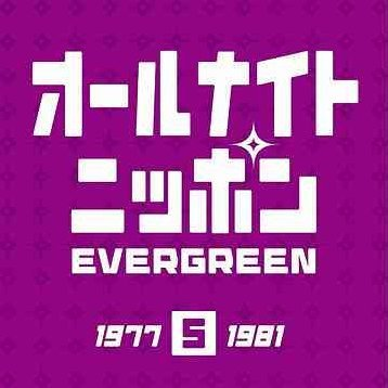 All Night Nippon Evergreen