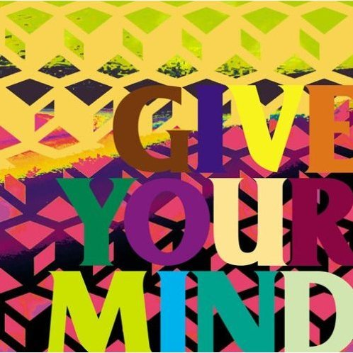 Give Your Mind [CD+DVD]