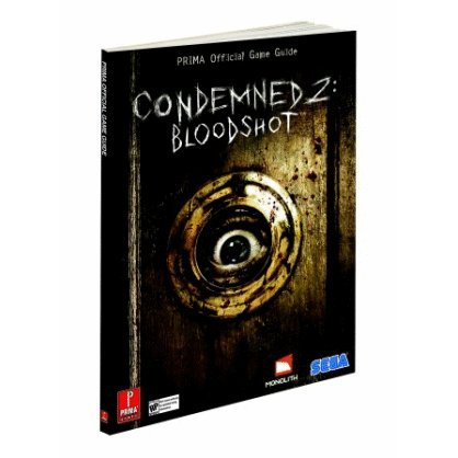 Condemned 2: Bloodshot: Prima Official Game Guide