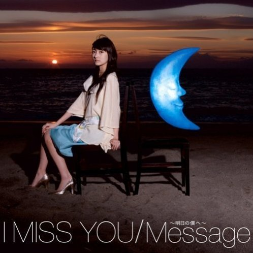 I Miss You / Message - Ashita No Boku E [CD+DVD Limited Edition]