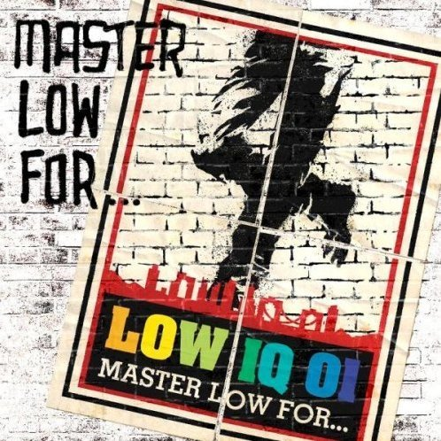 Master Low For
