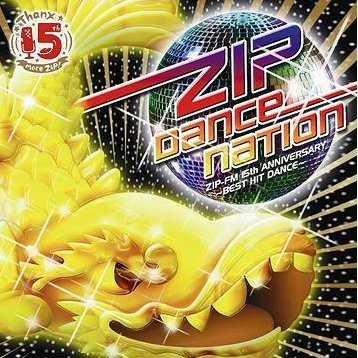 Zip Dance Nation Zip-FM 15th Anniversary - Best Hit Dance