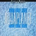 Aquaplanet [Limited Edition]