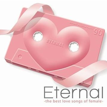 Eternal - The Best Love Songs of Female
