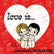Love Is Selected By Dj Mayumi