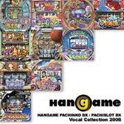 Hangame Pachinko DX / Pachinko DX Vocal Collection 2008