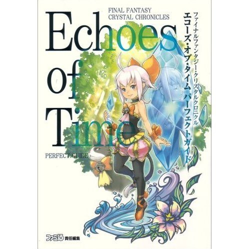 Final Fantasy Crystal Chronicles: Echoes of Time Perfect Guide