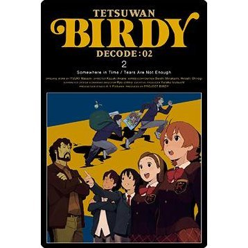 Birdy The Mighty / Tetsuwan Birdy Decode 02 2 [Limited Edition]