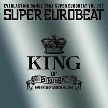 Super Eurobeat Vol.197 King of Eurobeat