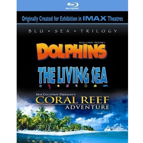 IMAX: Blu Sea Trilogy: Dolphins / The Living Sea / Coral Reef Adventure