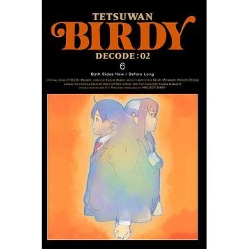 Birdy The Mighty / Tetsuwan Birdy Decode: 02 6 [Limited Edition]
