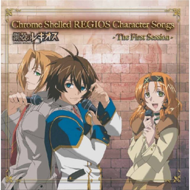Chrome Shelled Regios Character Songs - The First Session