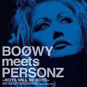 Boowy Meets Personz - Boys Will Be Boys