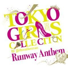 Tokyo Girls Collection 10th Anniversary Runway Anthem [Limited Edition]