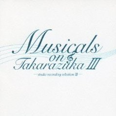 Musicals On Takarazuka Studio Recording Selection III