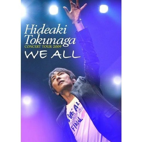 Hideaki Tokunaga Concert Tour 2009 - We All
