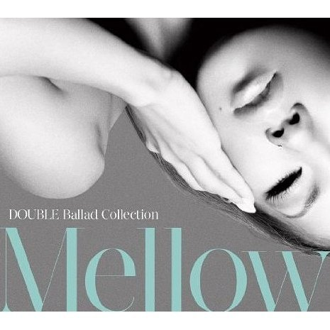 Double Ballad Collection Mellow [CD+DVD Limited Edition]