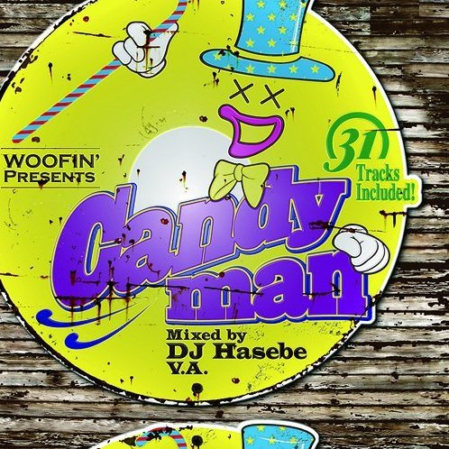 Woofin Presents - Candyman Mixed By Dj Hasebe